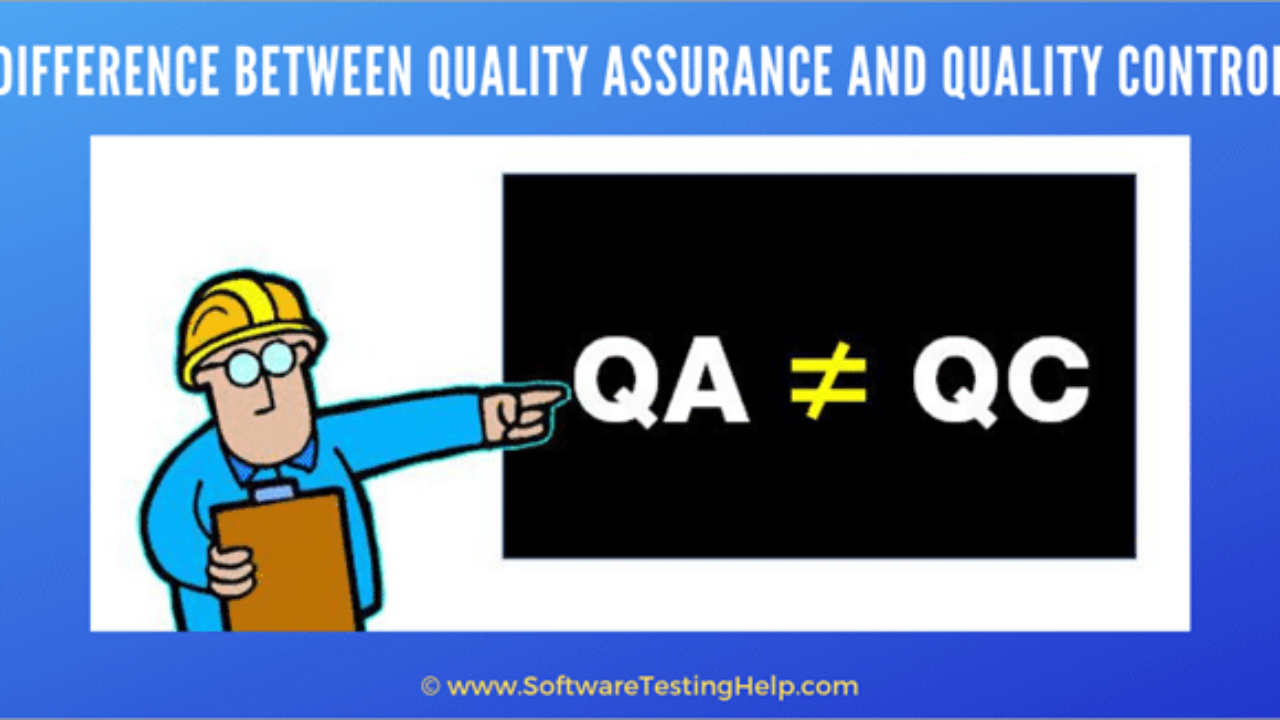 Difference Between Quality Assurance And Quality Control (Qa Pertaining To Software Quality Assurance Report Template