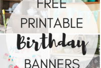 Free Printable Birthday Banners – The Girl Creative intended for Diy Banner Template Free