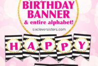 Free Printable Happy Birthday Banner And Alphabet – Six in Diy Banner Template Free
