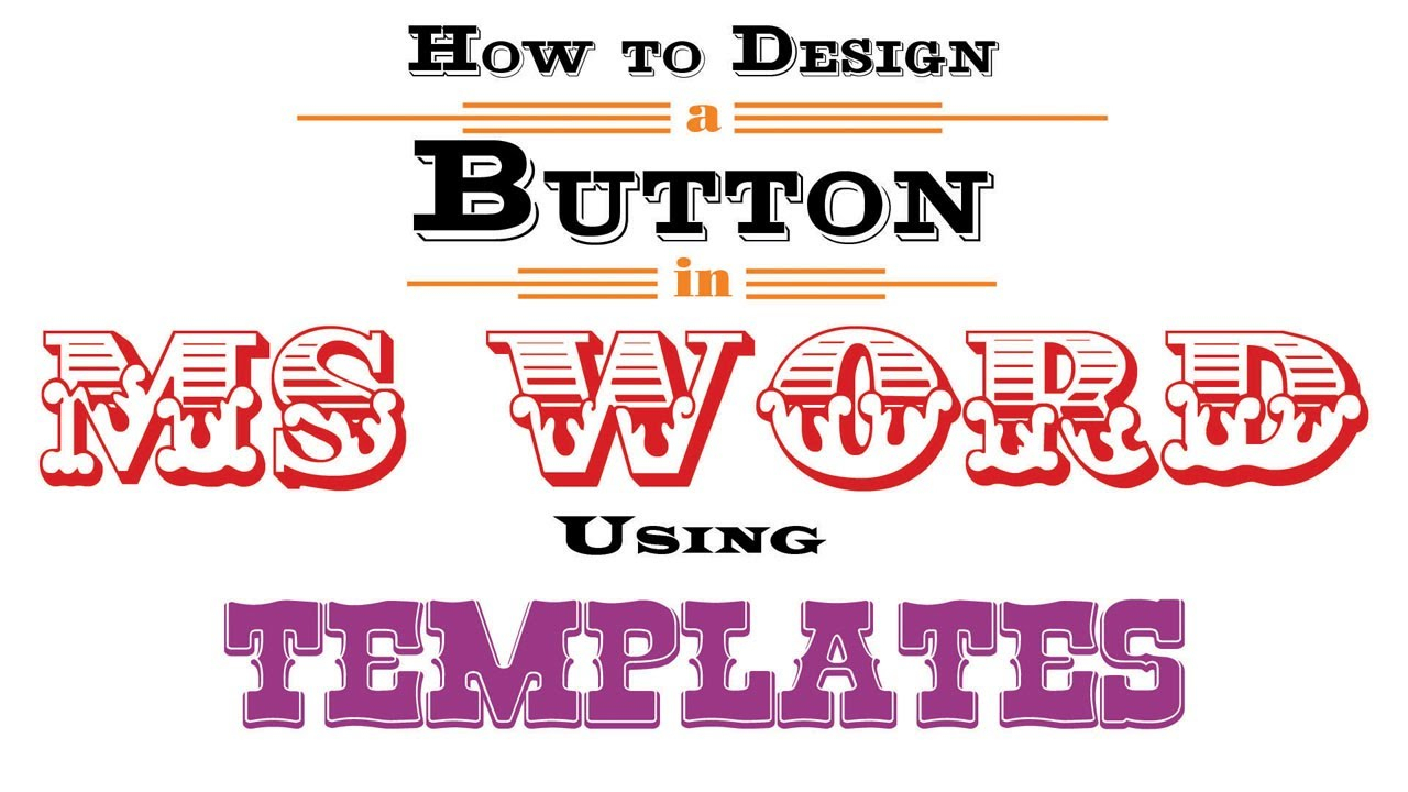 How To Design A Button In Ms Word Using Templates For Button Template For Word
