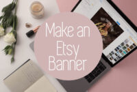 Personalize Your Etsy Shop – Cover Photos And Banners intended for Free Etsy Banner Template