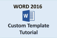 Word 2016 – Creating Templates – How To Create A Template In Ms Office –  Make A Template Tutorial regarding What Is A Template In Word